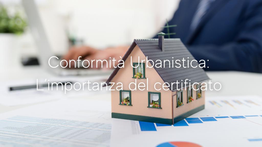 Conformità Urbanistica: l'importanza del certificato di Farah Formicola